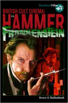 British Cult Cinema:<br/>THE HAMMER FRANKENSTEIN