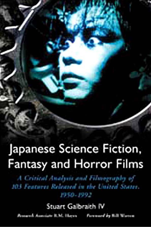 Japanese Science Fiction, Fantasy & Horror Films 1950-1992