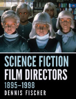 Science Fiction Film Directors, 1895-1998