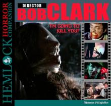Bob Clark: I'm Going to Kill You!