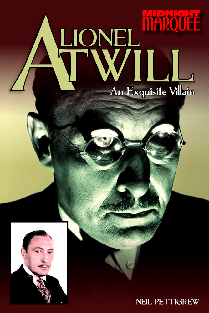 Midnight Marquee<br/>LIONEL ATWILL: An Exquisite Villain