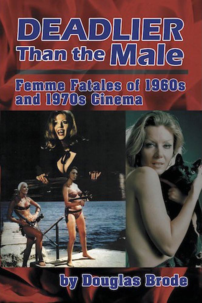 Deadlier Than the Male: Femme Fatales of 1960s and '70s Cinema