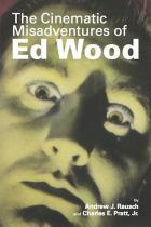 The Cinematic Misadventures of Ed Wood