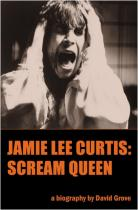 Jamie Lee Curtis, Scream Queen: A Biography