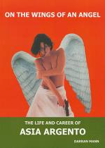 On the Wings of an Angel: The Life and Career of Asia Argento