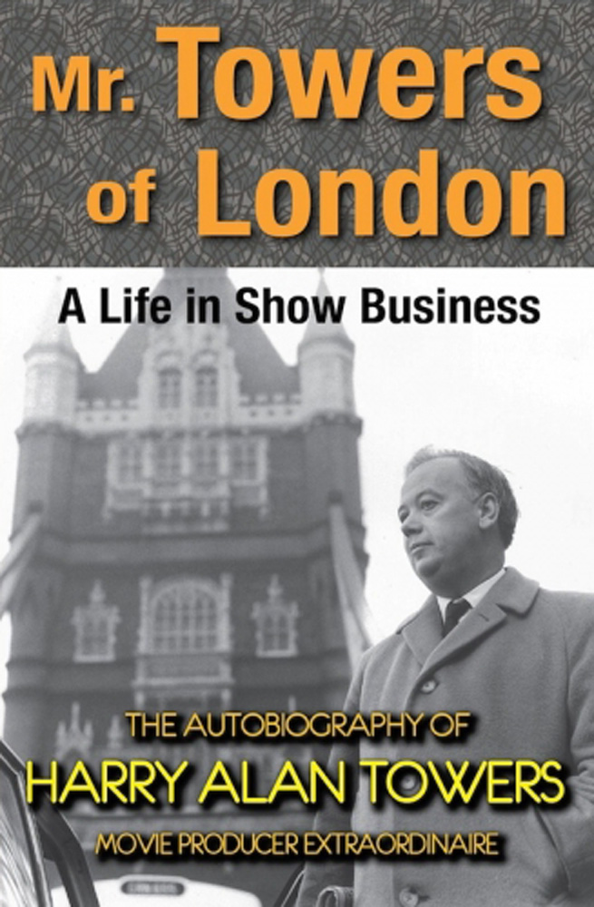 Mr Towers of London, A Life in Showbusiness: