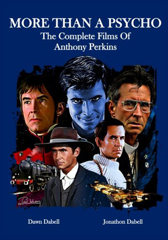 More Than a Psycho (The Complete Films of Anthony Perkins)