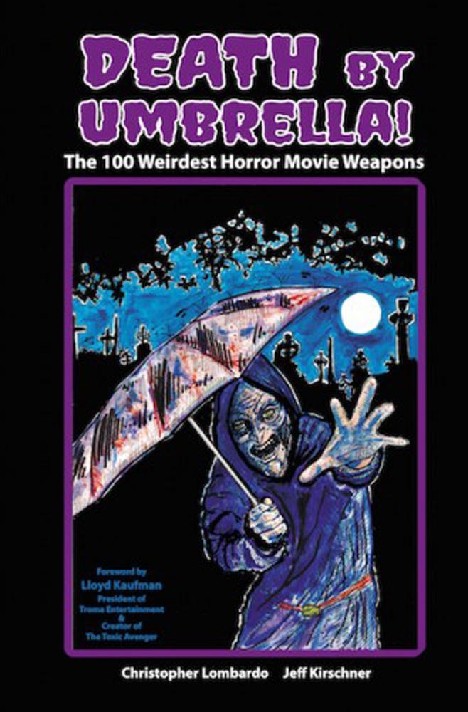 Death by Umbrella: The 100 Wierdest Horror Movie Weapons