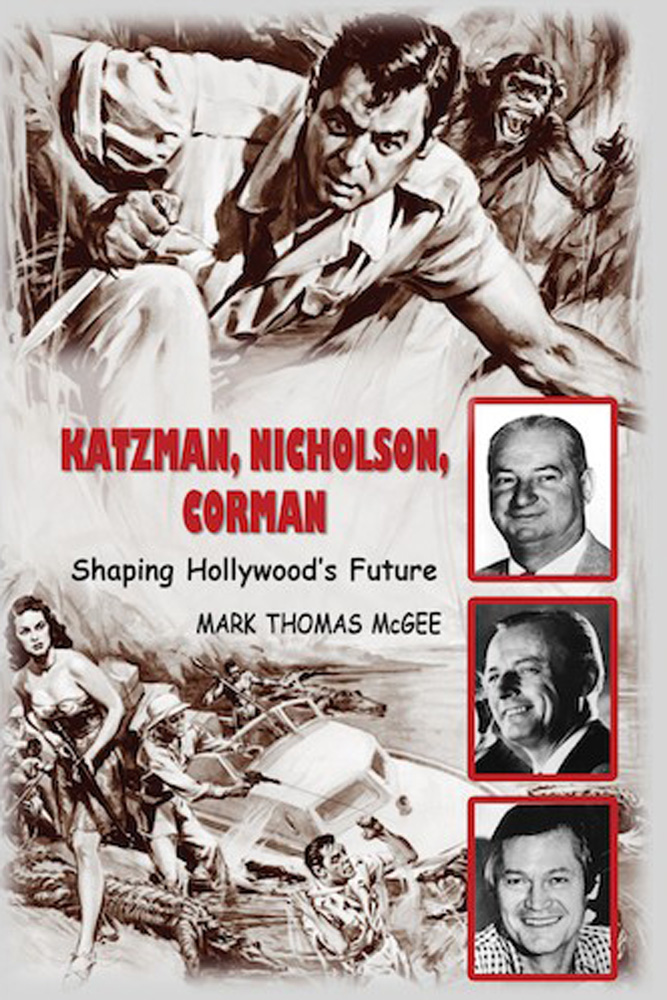 Katzman, Nicholson, Corman: Shaping Hollywood