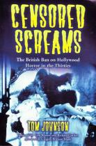 Censored Screams: The British Ban on Hollywood Horror in the Thirties.