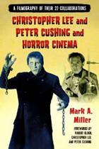Christopher Lee and Peter Cushing and Horror Cinema: