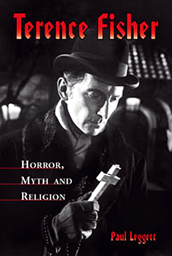 Terence Fisher: Horror, Myth and Religion.