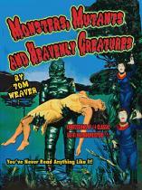 Monsters, Mutants & Heavenly Creatures