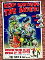 Keep Watching the Skies! American Science Fiction Movies of the Fifties.