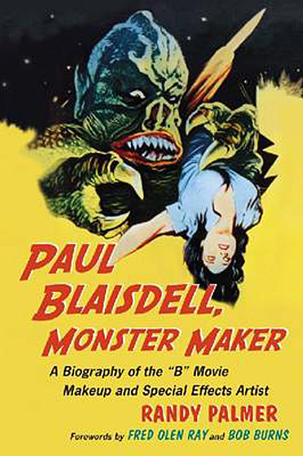 Paul Blaisdell, Monster Maker: A Biography of the B Movie Makeup and Special Effects Artist.