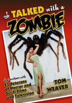 I Talked with a Zombie: Interviews with 23 Veterans of Horror and Sci-fi Films and Television.