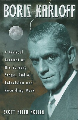 Boris Karloff: A Critical Account of His Screen, Stage, Radio, Television and Recording Work.