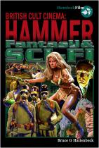 British Cult Cinema:<br/>HAMMER FANTASY & SCI-FI