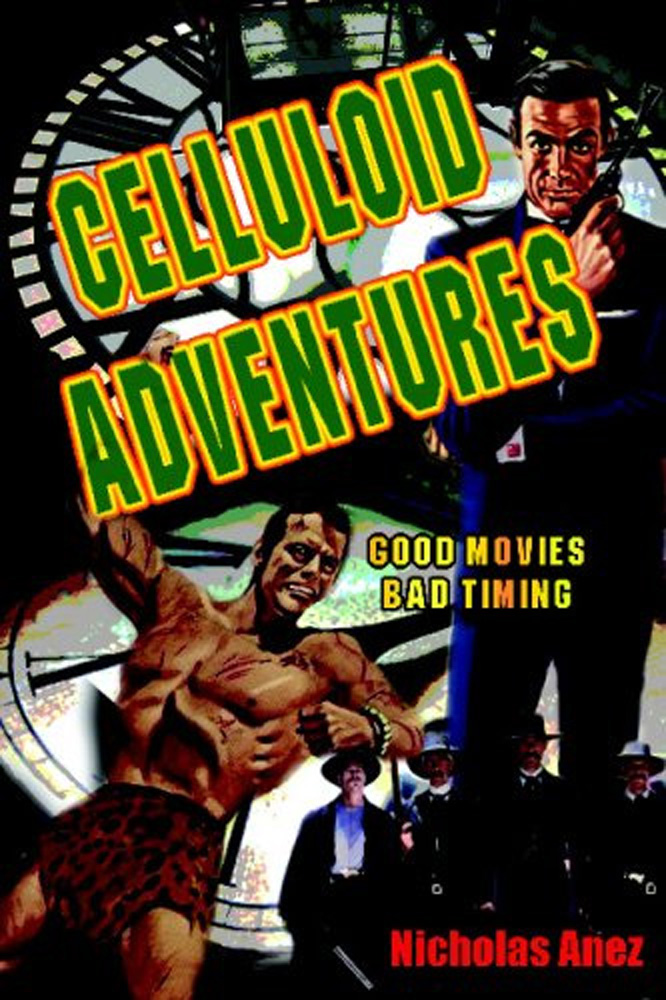 Celluloid Adventures - Good Movies, Bad Timing